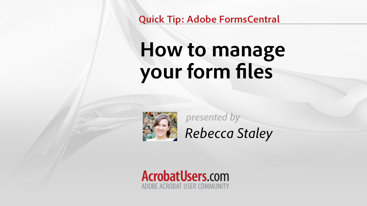 FormsCentral Quick Tip: How to Manage your Form Files
