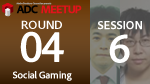 ADC MEETUP ROUND 04 SESSION6 Stage3D