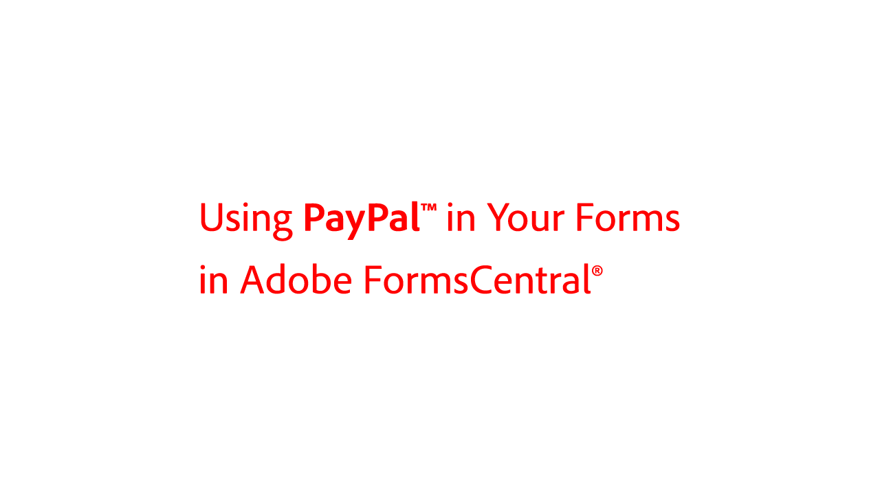 Using PayPal with Your FormsCentral Forms