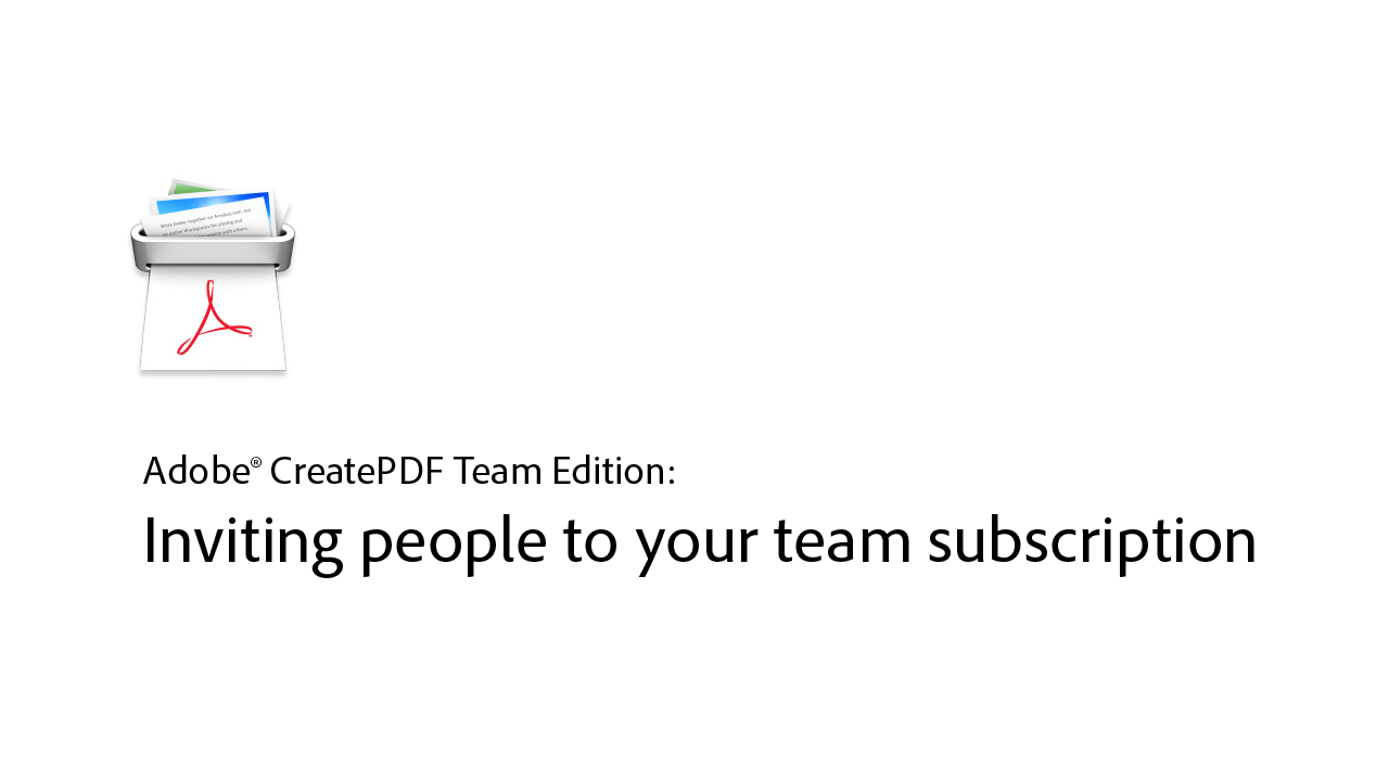 Adobe CreatePDF: Inviting People To Your Team Subscription