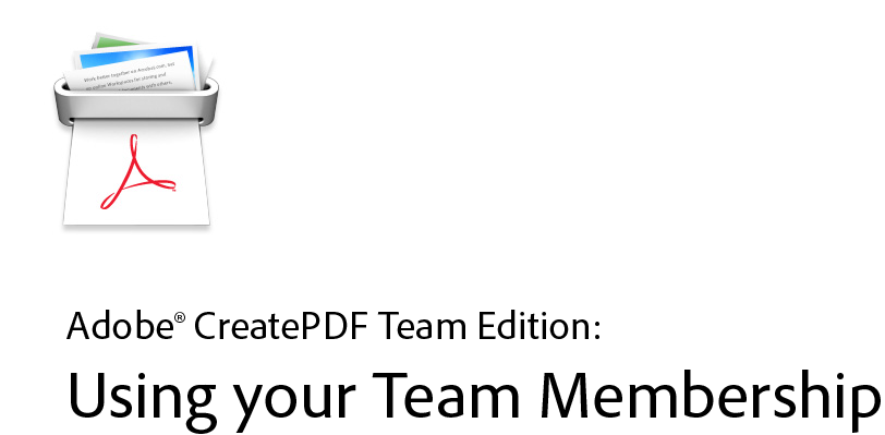 Adobe CreatePDF: Using Your Team Membership