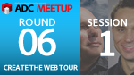 ADC MEETUP ROUND 06 SESSION1 