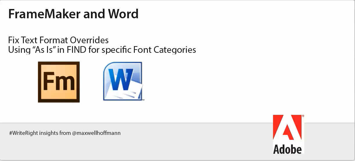 FrameMaker and WORD: Find Specific Text Format Overrides