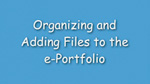 10. Organizing and adding files to the ePortfolio