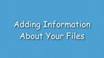 11. Adding information about your files