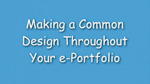 14. Making a common design throughout your ePortfolio