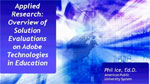 Applied Research: Overview of Solution Evaluations on Adobe technologies in Education