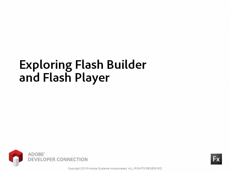 Exploring Flash Builder and Flash Player
