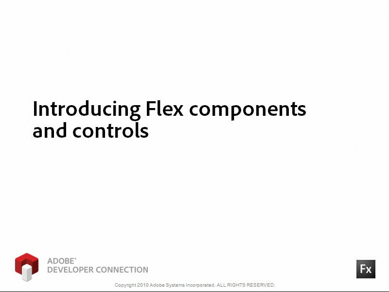 Introducing Flex Components and Controls