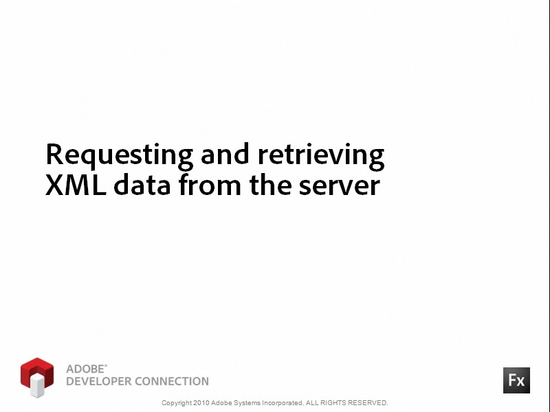 Requesting and Retrieving XML Data from the Server