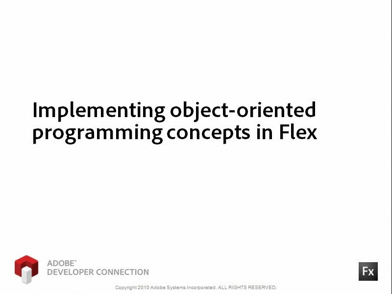 Implementing OOP Concepts in Flex