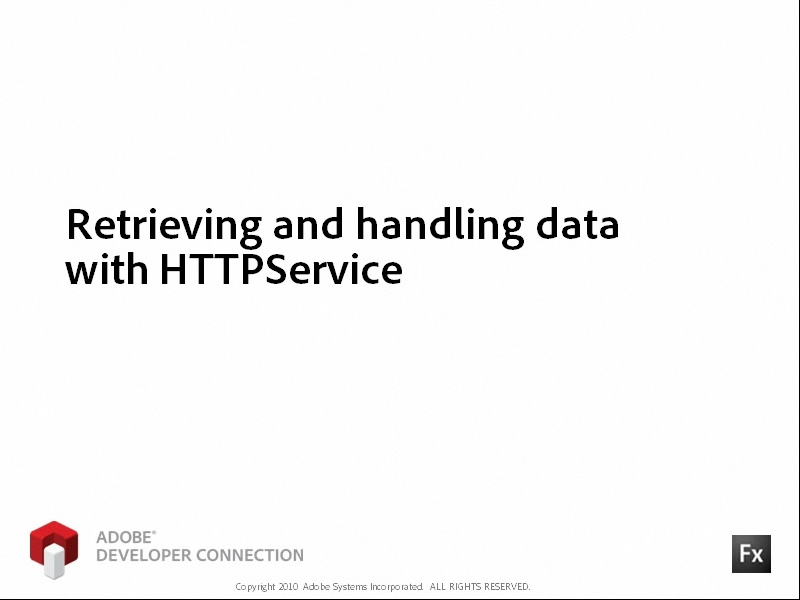 Retrieving and Handling Data Using HTTPService
