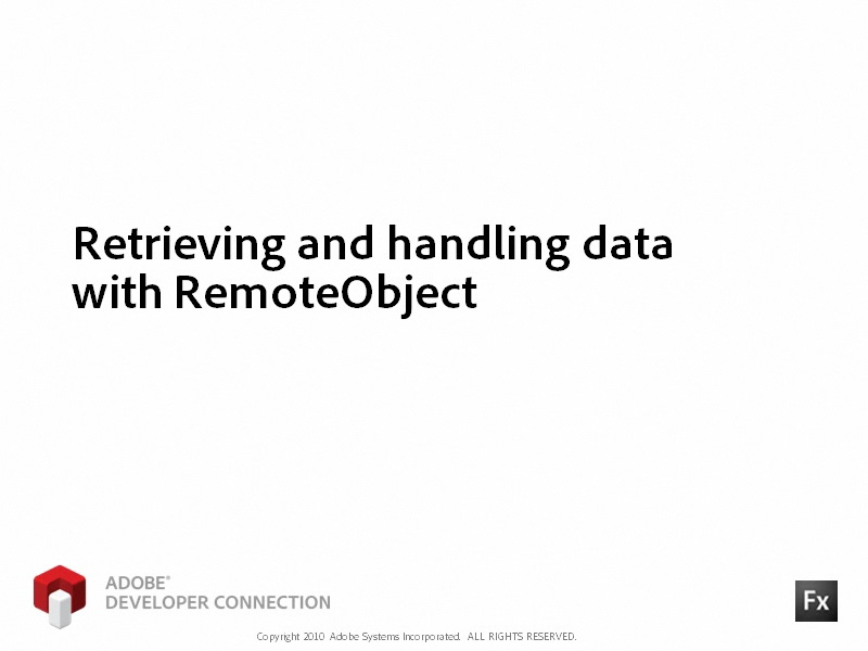Retrieving and Handling Data Using RemoteObject