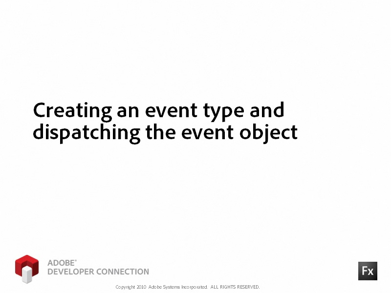 Creating an Event Type/Dispatching the Event Object