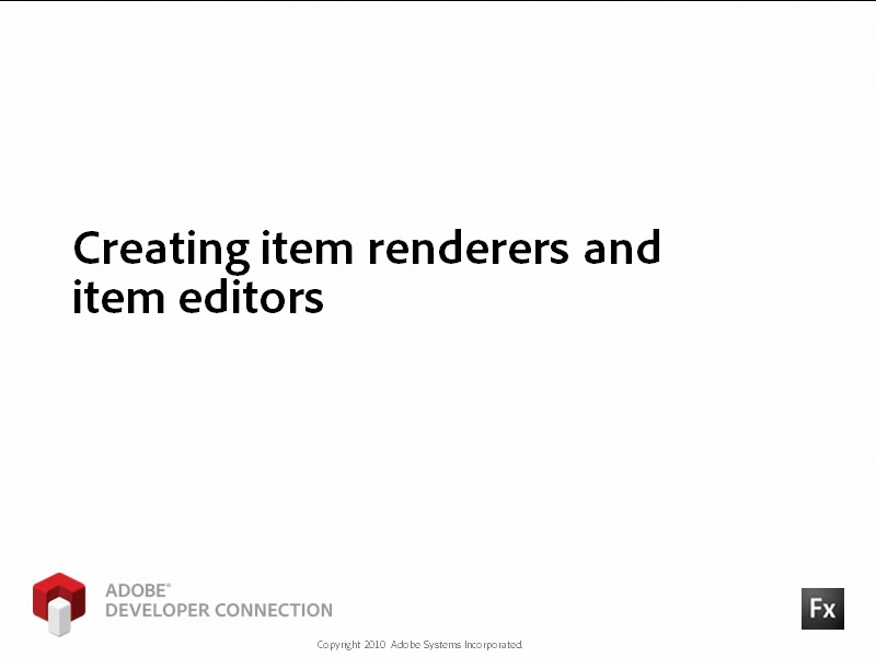 Creating Item Renderers and Item Editors