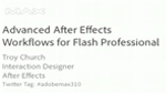 Advanced After Effects Workflows for Flash Professional