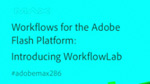 Workflows for the Flash Platform