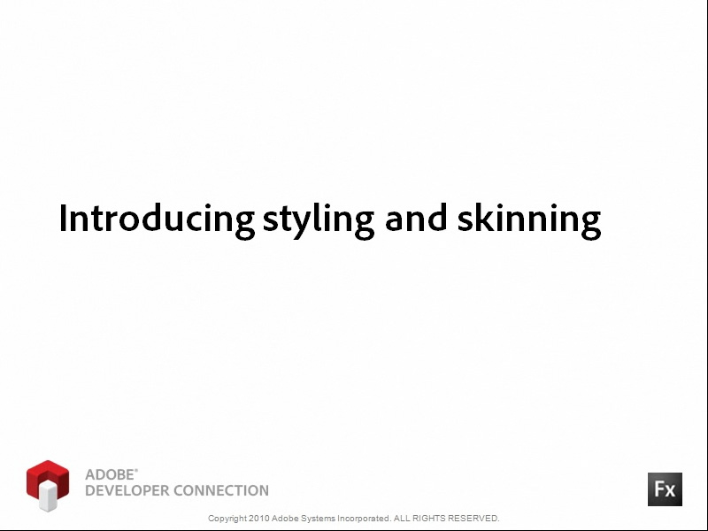 Introducing Styling and Skinning