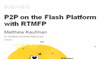P2P on the Flash Platform with RTMFP
