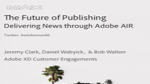 The Future of Digital Publishing: Delivering News through Adobe AIR