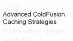 Advanced ColdFusion Caching Strategies