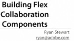 Building Flex Collaboration Components