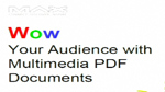 Wow Your Audience with Multimedia PDF Documents