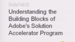 Understanding the Building Blocks of Adobe's Solution Accelerator Program