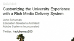 Customizing the University Experience with a Rich Media Delivery System