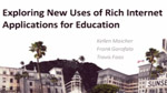 Exploring New Uses for Rich Internet Applications in Education