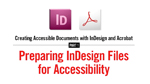 Preparing InDesign Files for Accessibility