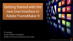 Getting Started with the new FrameMaker 9 User Interface