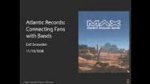 Atlantic Records: Connecting Fans with Bands by Eric Snowden