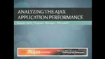 Analyzing the Ajax Application Performance by Gaurav Seth