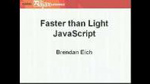 Faster than Light JavaScript by Brendan Eich