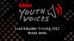 Adobe Youth Voices Lead Educators Training -India 2012
