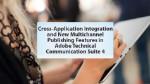 Tech Comm Suite 4: cross platform integration, multi-channel publishing